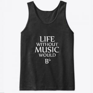 Life without music would Bb