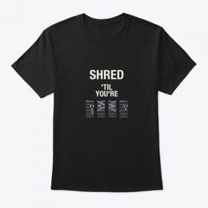 Shred til you are DEAD-black